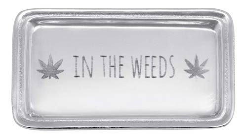 $39.00 IN THE WEEDS Signature Statement Tray