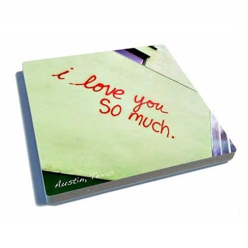 Exit 82 Art  Coasters I Love You So Much Color Coaster $10.00