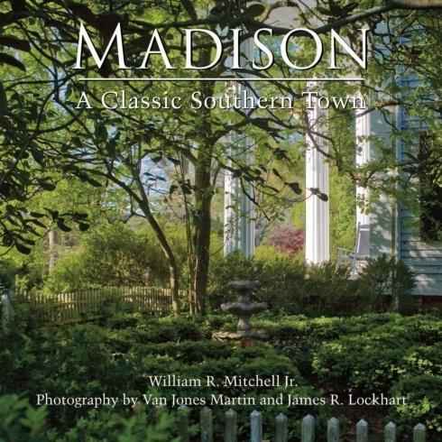 $50.00 Madison, A Classic Southern Town - Book