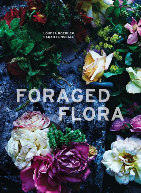 $40.00 Foraged Flora by Roebuck & Lonsdale