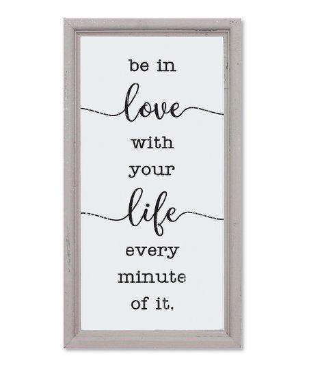 "$21.95 ""Be in love with your life..."" sign"