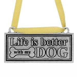 $18.00 Life is Better with my DOG Ornament