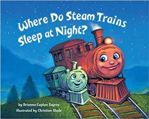 $7.99 Where Do Steam Trains Sleep at Night?