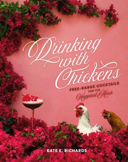 $20.00 DRINKING WITH CHICKENS: COCKTAIL BOOK