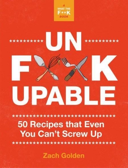$16.00 UnF*CKABLE, 50 REPIPES THAT EVEN YOU CAN\'T SCREW