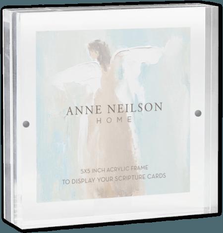 Anne Neilson   5×5 ACRYLIC SCRIPTURE CARD FRAME $18.95