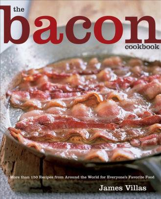 $35.00 Bacon Cookbook: 150 Recipes