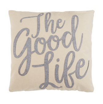"$33.95 Decorative Pillow ~ ""Good Life"""
