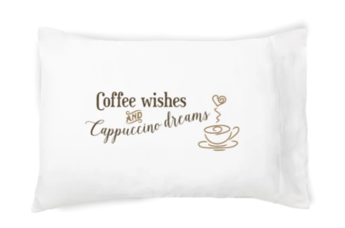 $21.95 Pillowcase ~ Coffee Wishes