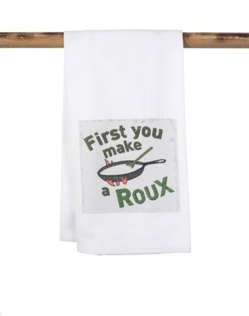 John Ward Exclusives  SECOND LINE VENTURES FIRST YOU MAKE A ROUX TEA TOWLE $15.00
