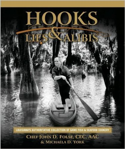 John Ward Exclusives  COOKBOOKS HOOKS, LIES, AND ALIBIS BY JOHN FOLSE $59.95