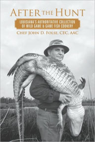 John Ward Exclusives  COOKBOOKS AFTER THE HUNT BY JOHN FOLSE $55.95