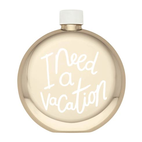 """$40.00 """"I Need A Vacation"""" Flask"""