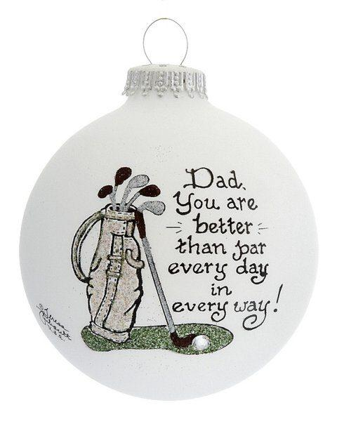 $22.00 Dad, You are better than Par Every Day in Every Way Ornament