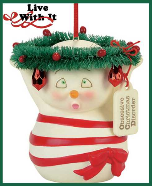 "$14.00 Snowpinions: ""Obsessive Christmas Disorder"" Ornament"