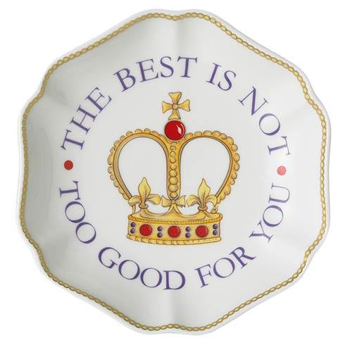 The Best Is Not Too Good For You