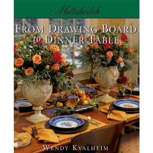 Mottahedeh  Book From Drawing Board To Table,by Wendy K $75.00