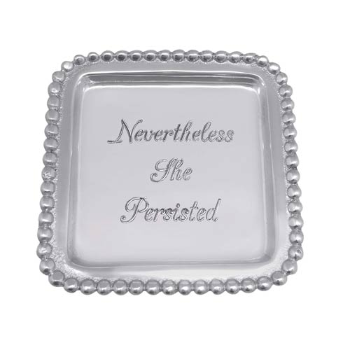 $20.30 NEVERTHELESS SHE PERSISTED Square Tray