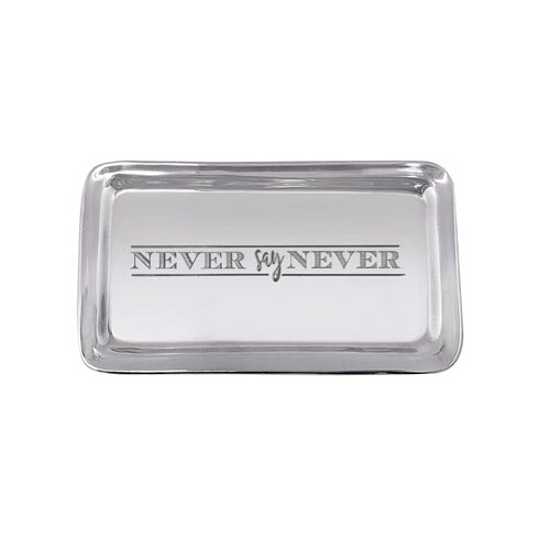 $39.00 NEVER SAY NEVER Tray