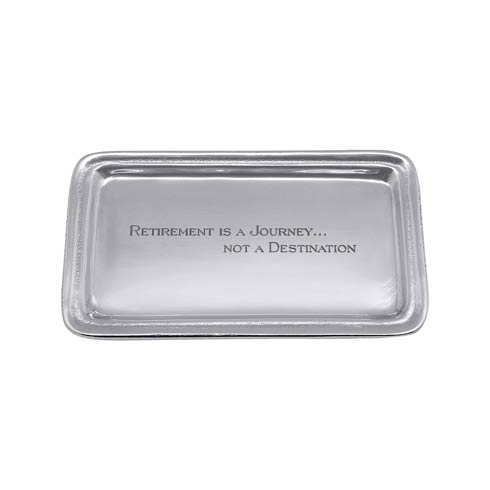 $39.00 RETIREMENT IS A JOURNEY, NOT A DESTINATION Statement Tray