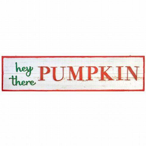 $69.95 Hey There Pumpkin Sign