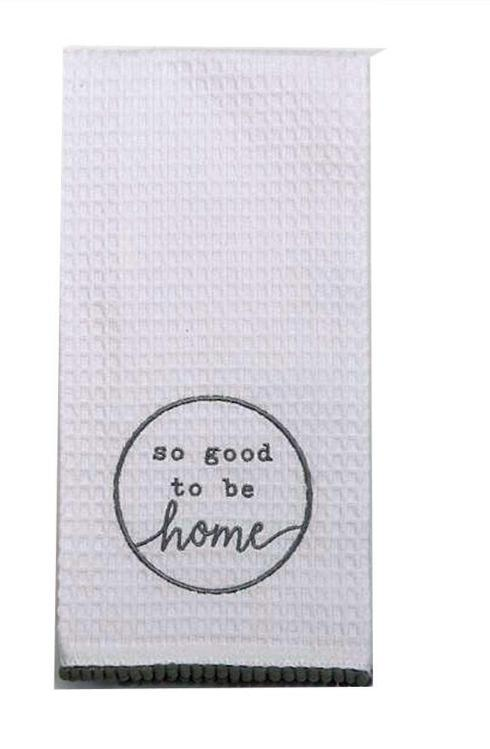 Mud Pie   Hand Towel - So Good To Be Home $7.99