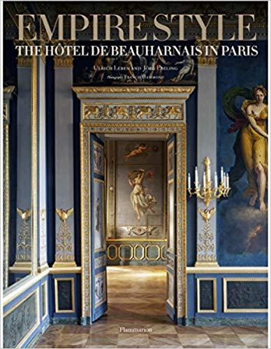 $135.00 Empire Style: The Hôtel de Beauharnais in Paris