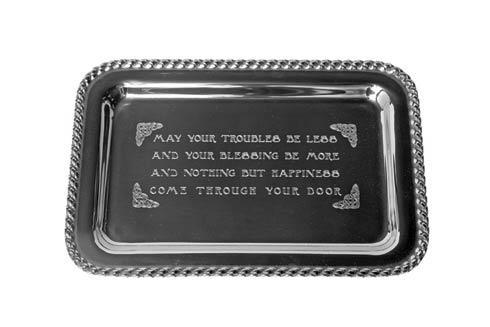 """Salisbury  Masthead Masthead Small Rectangular Tray, 9 ¼"""" x 6 ¼"""" - May your troubles be less, and your blessing be more, and nothing but happiness, come through your door. $54.00"""