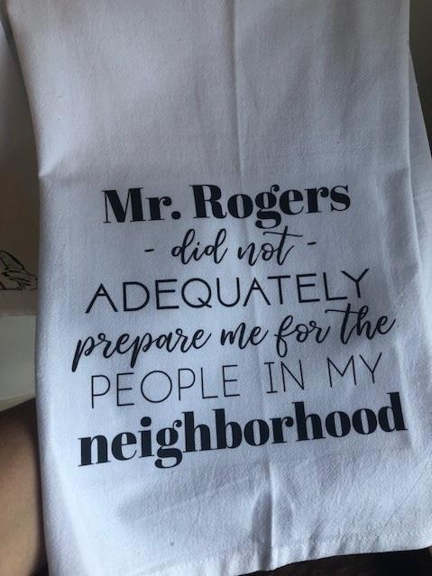 Knollwood Lane   Mr Rogers Dish Towel  $12.00