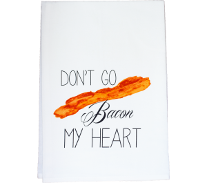 Dish Towel - Don't Go Bacon My Heart  collection with 1 products